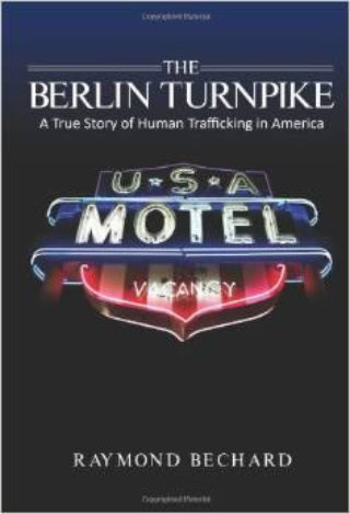 book-cover-the-berlin-turnpike-a-true-story-of-human-trafficking-in-america