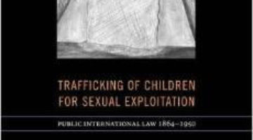 book-cover-trafficking-of-children-for-sexual-exploitation-public-international-law-1864-1950